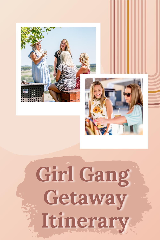 Girl Gang Getaway Itinerary